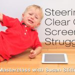 Screen Sense Tips for Fewer Power Struggles, Part 1